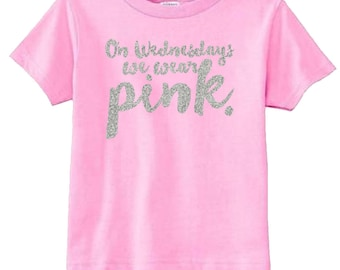 On Wednesdays We Wear Pink Infant or Toddler Shirt