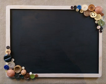Button Frame Chalkboard Sign / Country chalkboard sign / Farmhouse style chalkboard sign / Chalk board sign / Upcycled chalkboard sign/(56)