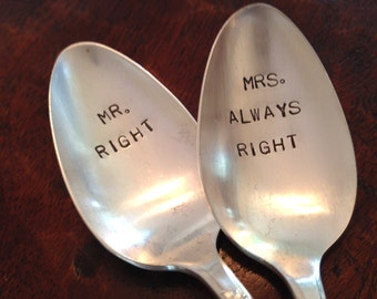 Mr Right and Mrs Always Right - Hand Stamped Vintage Spoons for couples, wedding spoons