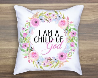 I Am A Child of God Throw Pillow Christian Pillow Christian Home Decor Christian Square Pillow