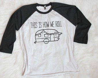 Free shipping This is how we roll tee vintage camper graphic tee