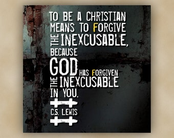 Forgive the Inexcusable - Mounted Canvas - C.S. Lewis Christian Quote