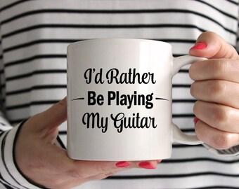 I'd Rather Be Playing My Guitar! Mug