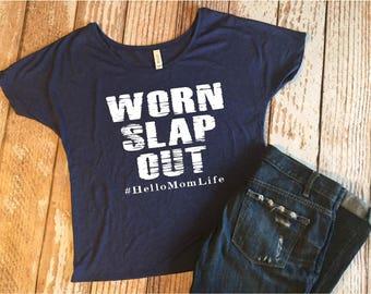Worn Slap Out #HelloMomLife