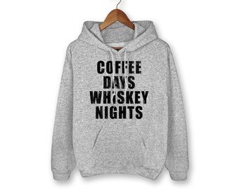 Coffee Days Whiskey Nights Hoodie - Coffee Shirt - Whiskey Shirt - Drinking Shirt - Party Shirt - Party - Graphic Tee - Funny Party Shirt