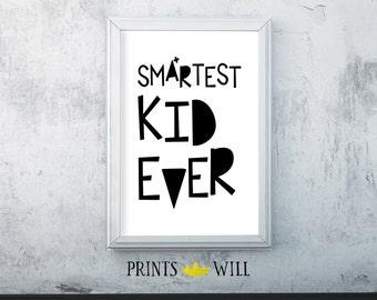 Printable Art, Wall Decor, Smartest Kid Ever,  Kids Room Art, Black and White, Digital Art, Nursery Art, School Spirit, Printable Poster