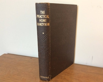 Vintage 1950's The Practical Home Handyman Book