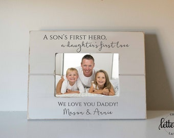 Dad Picture Frame, Son's first hero, Daughter's first love, Father's Day gift, Engraved Picture frame, Custom Dad Frame, love my daddy