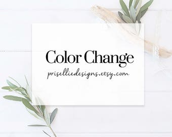 Color Changes | PrisellieDesigns