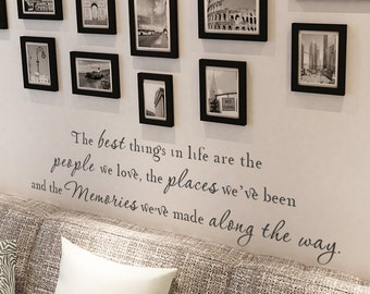 The Best Things In Life Are The People You Love, The Places You've Been, And The Memories Vinyl Wall Quote - Life Wall Saying - 077