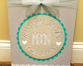 I Love You To The Moon and Back Nursery Kid's Room Canvas Sign