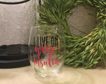 I live on Wine & Insulin 21oz WINE GLASS