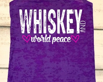 Womens Fitness Burnout, Whiskey Shirt, Country Music Tank, Country Concert Shirt, Whiskey and World Peace, Summer Tanks, Vacation Shirts