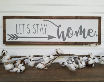 Lets stay Home Sign - Stay home - Home Decor - Home Wood Sign - Wood Signs - Wooden Signs - Farmhouse Style - Entryway Decor - Rustic Signs