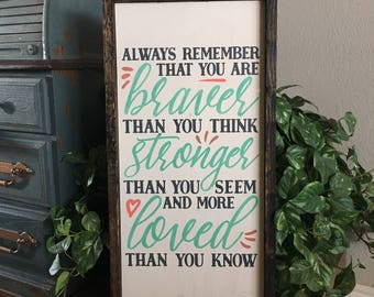 Always remember that you are braver than you think, wood sign, 12x24 framed- spring decor, home decor, inspirational quote