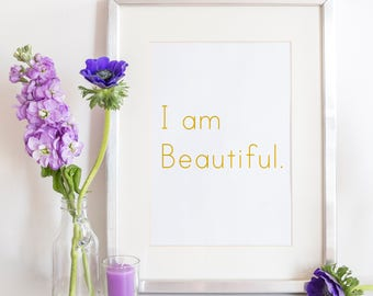 I Am Beautiful Print, Self Love Print, Body Positive Print, Women Empowerment Print, Female Empowerment Print, Inspirational Quote Print