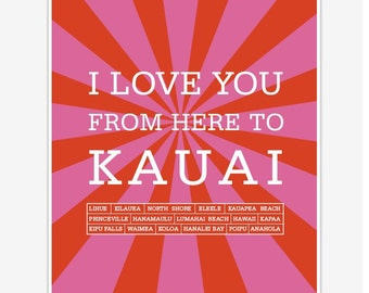 I love you from here to Kauai Art Prints and Art Posters, Digital print 8 x 10