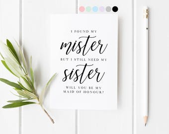 Found My Mister Still Need My Sister, Will You Be My Maid Of Honor, Bridesmaid Proposal, Card For Maid Of Honor, Maid Of Honor Proposal Card