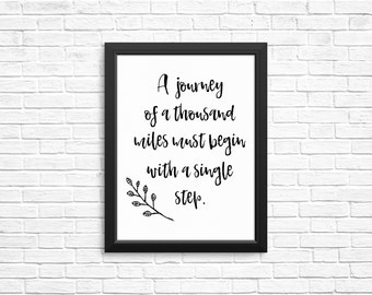 A Journey of a Thousand Miles Begins With a Single Step, Lao Tzu Quote, Wall Art Print, Black & White Typography Print, Inspirational Quotes