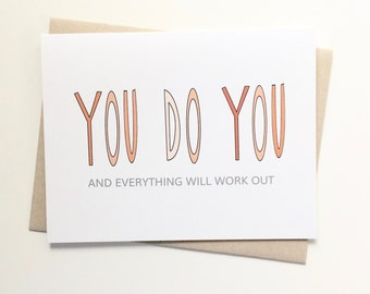 You do you card. Encouragement card. Card for friend.