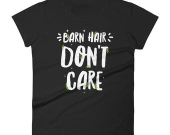 Barn Hair Don't Care Women's short sleeve t-shirt Working on a Farm tee