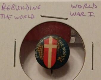 World War I Era Rebuilding The World Pin Back Button
