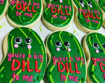 You're a big DILL to me valentines cookies