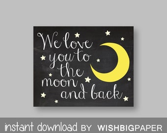 We Love You To The Moon and Back Nursery Wall Art Print - Instant Download - Nursery Printable Art Print. Nursery Art, Stars Moon Art