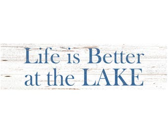 Life Is Better At The Lake Sign- Lake Decor Sign