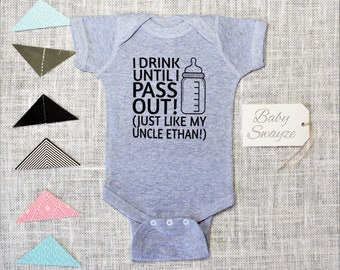 Personalize The Name - I Drink Until I Pass Out Just Like My Uncle - Cute Funny Drinking Baby One Piece Bodysuit or Children's T-Shirt