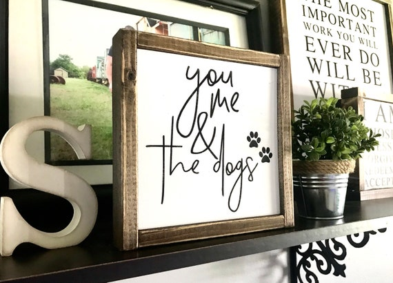 You Me & The Dogs   Dog Lover   You Me And The Dogs Sign   Farmhouse Sign   Rustic Sign   Animal Lover Sign   Fixer Upper