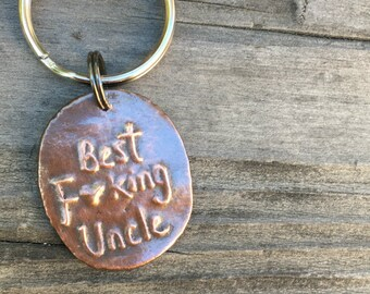 Best F--king Uncle Keychain Favorite Uncle Birthday Gift Under 25 Handwriting on Copper