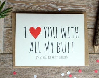 I love your sexy butt naughty cute valentines day card funny cute i love you card i love you with all my butt voltagebd Gallery