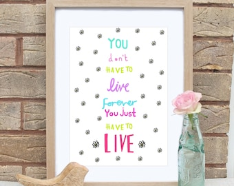 A4 Live Forever Book Quote Print