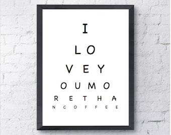 I Love You More Than Coffee | A4 Eye Chart | Kitchen Print
