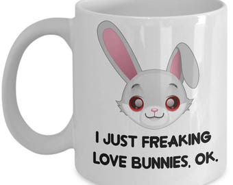 Bunny gifts etsy bunnies coffee mug i just freaking love bunnies ok funny bunnies gifts negle Gallery