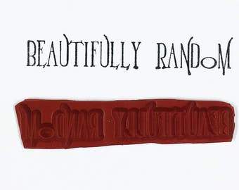Beautifully Random - Altered Attic Rubber Stamp - Sentiment Quote Greeting Art Craft Scrapbook Mixed Media Tall Skinny Decorative Font