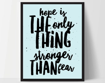 Hope is Stronger Than Fear, Art Print, Quote, Inspirational Print Decor, Digital Art Print, Office Print, 8x10, 12x16, Blue