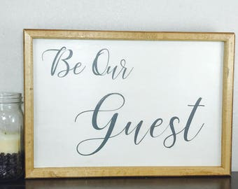 Be Our Guest   17x12   Rustic Farmhouse Wood Sign