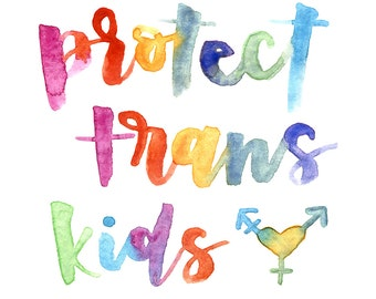 Protect Trans Kids - Watercolor Brush Calligraphy - Digital Print Download