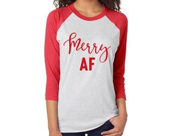 Merry AF Christmas Shirt, Merry, Raglan Shirt, Christmas Tee, Christmas Cheer, RAGLAN MERRYAF RedInkB