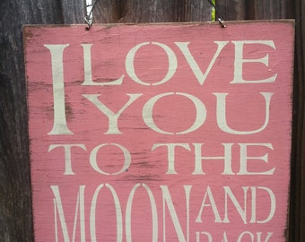I Love You To The Moon & Back Sign, guess how much I love you, nursery decor, nursery sign