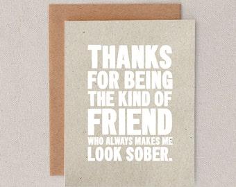 thanks for being the kind of friend who always makes me look sober // thanks // thx // greeting card // skel // skel design // skel & co