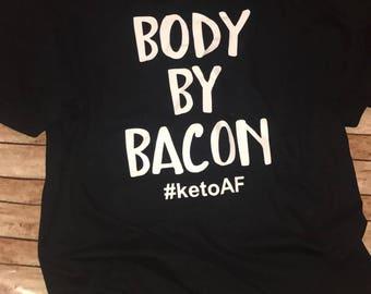 Body by Bacon Shirt, Keto, KetoAF, #keto,