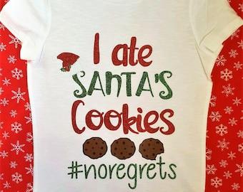 Christmas Outfits || I Ate Santas Cookies Shirt | Christmas Shirt girl Christmas shirt toddler girl outfit I ate Santas cookies no regrets
