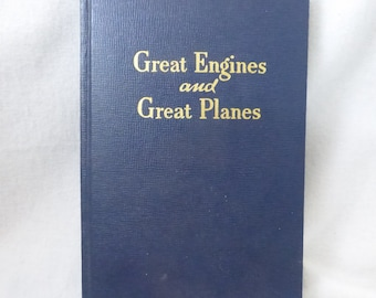 Vintage Bo0k Great Engines and Great Planes by Wesley W. Stout