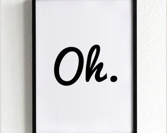 Oh Typography Print, Wall Art, Black and White, Minimalist, Inspirational, Handwritten, Motivational