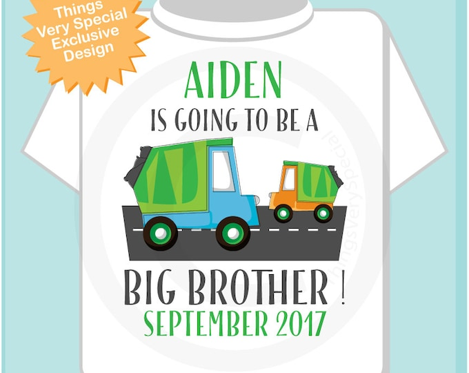 Garbage Truck Big Brother Shirt - with name and due date - Big Brother - Going to be a Big Brother Shirt - Announcement Shirt (12282016a)