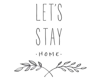Let's stay home printables