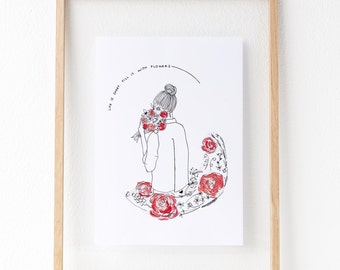 Life is short. Fill it with flowers (Watercolor Artwork - Printed Illustration - Illustration Print - Wall decor - Wall Art)